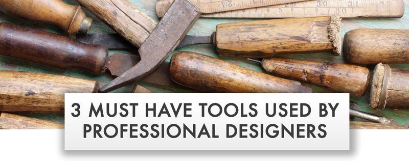 3 Must Have Tools Used By Professional Interior Designers
